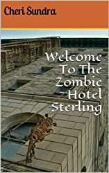 Welcome To The Zombie Hotel Sterling (English Edition)