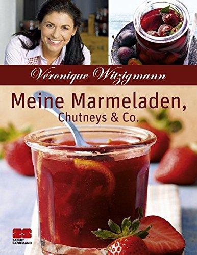 Meine Marmeladen, Chutneys & Co.: Sonderausgabe
