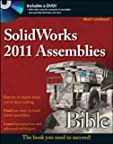 SolidWorks 2011 Assemblies Bible, Matt Lombard, 1118002768
