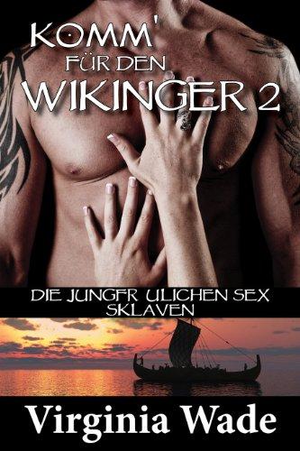Komm für den Wikinger (Wikinger Erotik Historische Romanze 1) (German Edition)