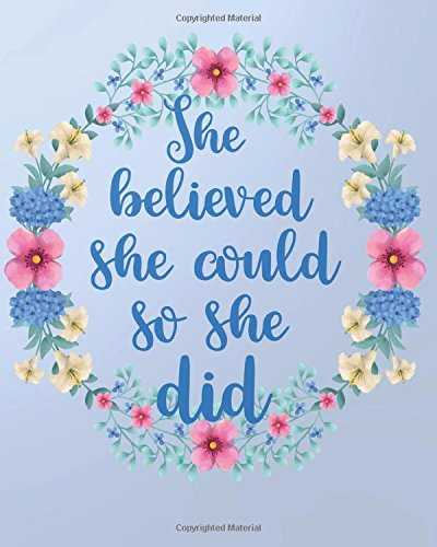 Read Online She believed she could so she did: 8' x 10'' Blank Daily Planner Lined Notebook/Gratitude   Journal 134 pages Daily Planner  + Ruled Pages  +  Diary + ... Quote Daily Planner Serie) (Volume 6) pdf