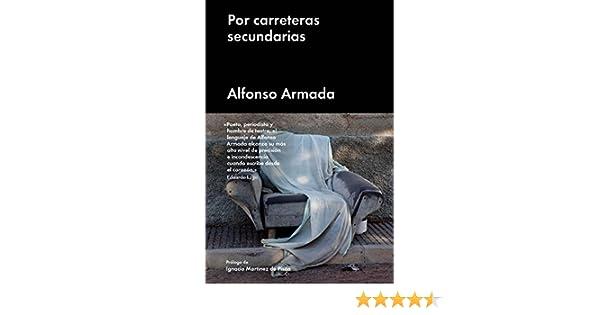 Por carreteras secundarias (Ensayo General) eBook: Armada, Alfonso ...