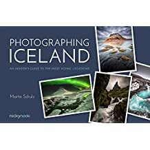 Photographing Iceland: An Insider's Guide to the Most Iconic Locations
