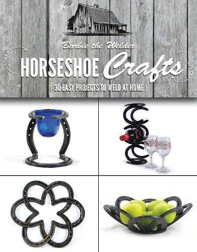 Horseshoe Crafts: More Than 30 Easy Projects to Weld at (Craft Projects)