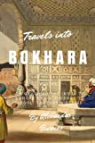 Travels into Bokhara: A Voyage up the Indus to
