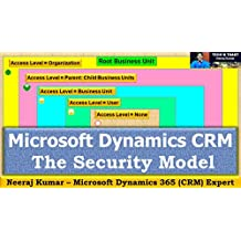The security model of Microsoft Dynamics CRM (365) (Microsoft Dynamics 365 (CRM) Book 5)