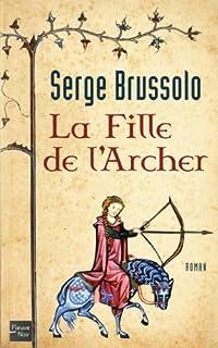La fille de l'archer : roman, Brussolo, Serge