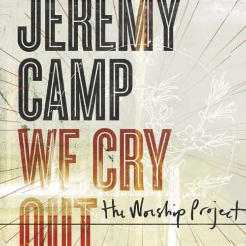 We Cry Out: The Worship Projec...