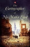 Front cover for the book The Cartographer of No Man's Land by P.S. Duffy