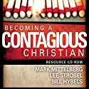Becoming a Contagious Christian Hörbuch von Bill Hybels, Mark Mittelberg Gesprochen von: Bill Hybels, Don Reed