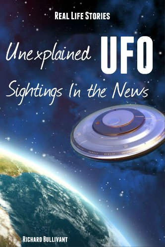 real life stories unexplained ufo sightings in the news help me