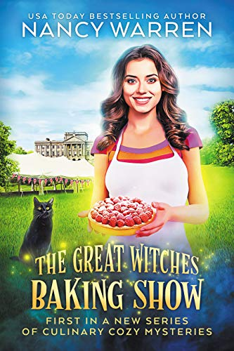 The Great Witches Baking Show: A culinary cozy mystery by [Warren, Nancy]