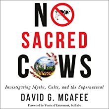 No Sacred Cows: Investigating Myths, Cults, and the Supernatural Audiobook by David G. McAfee Narrated by Rich Miller