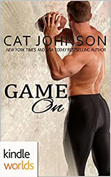 Game For Love: Game On (Kindle Worlds Novella) by [Johnson, Cat]