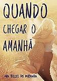 img - for Quando chegar o amanh  (Portuguese Edition) book / textbook / text book
