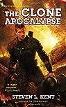 The Clone Apocalypse par Steven L. Kent