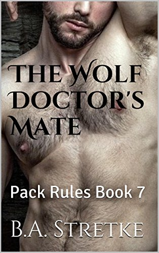 The Wolf Doctor's Mate: Pack Rules Book 7