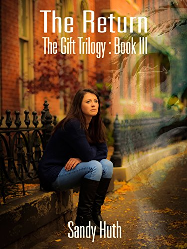 The Return: The Gift Trilogy: Book III