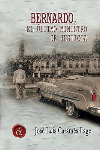 Book Bernardo, el ultimo ministro de justicia
