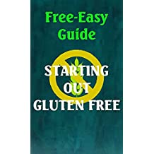 Free-Easy Guide: Starting Out Gluten Free (Free-Easy Guides)