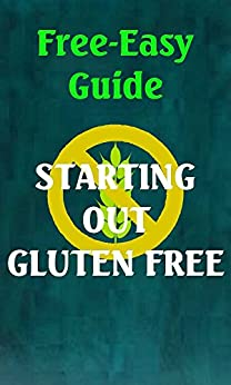 Free-Easy Guide: Starting Out Gluten Free (Free-Easy Guides) by [Leach, Frann]