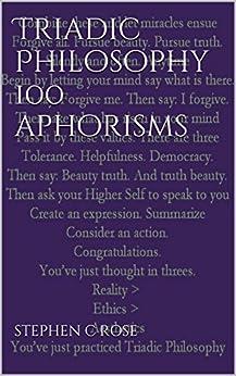 Triadic Philosophy 100 Aphorisms by [Rose, Stephen C.]
