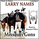 Missouri Guns: Creed Series, Book 5 Audiobook by Larry Names Narrated by Maynard Villers