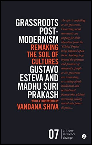 Grassroots Postmodernism: Remaking the Soil of Cultures (Critique Influence Change)