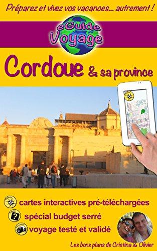 eGuide Voyage: Cordoue et sa province: Un guide photographique de tourisme et de voyage sur Cordoue et sa province (eGuide Voyage ville t. 15) (French Edition)