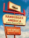 img - for Hamburger America: Completely Revised and Updated Edition: A State-by-State Guide to 150 Great Burger Joints book / textbook / text book