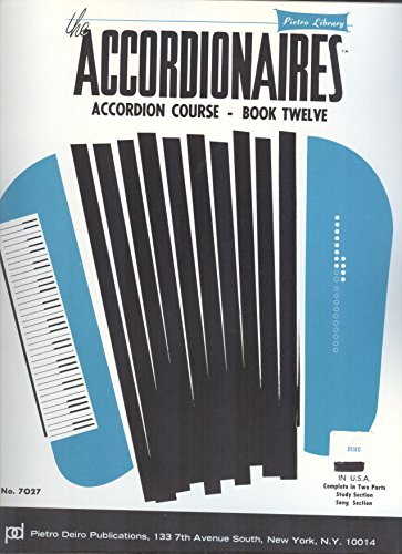 The Accordionaires Accordion Course: Book Twelve. Song Section.