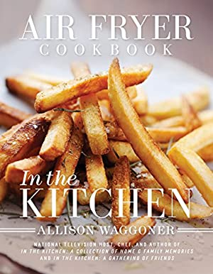 Air Fryer Cookbook: In the Kitchen​