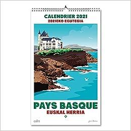 Calendrier Des Payes 2021 Calendrier 2021 Pays Basque: Navarre, jean: 9782350688497: Amazon