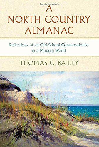 A North Country Almanac: Reflections of an Old-School Conservationist in a Modern World (Dave Dempsey Environmental Studies)