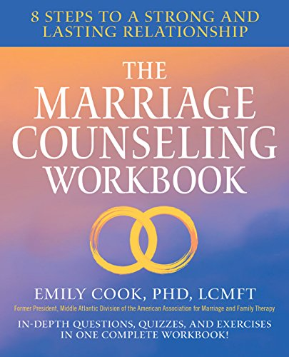 The Marriage Counseling Workbook: 8 Steps to a Strong and Lasting Relationship