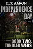Independence Day, Book Two: Tangled Webs