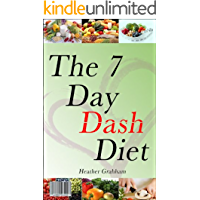 7 Day Dash Diet: A Kickstart Guide For Women That Want Results