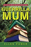 Guerrilla Mum : Surviving the Special Educational Needs Jungle, Power, Ellen, 1843109999