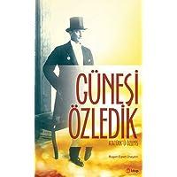Güneşi Özledik: Atatürk'ü Özleyiş