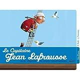 Le capitaine Jean Lafrousse, ou la légende d'un pirate calamiteux