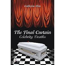 The Final Curtain:  Celebrity Deaths