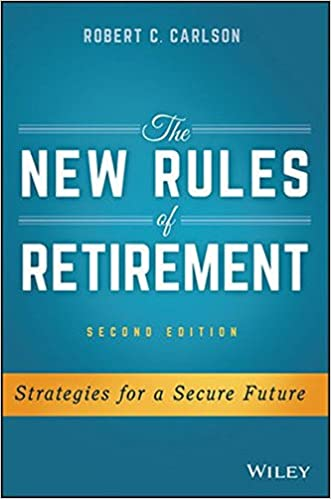Amazon.com: The New Rules Of Retirement: Strategies For A Secure Future  (9781119183556): Robert C. Carlson: Books