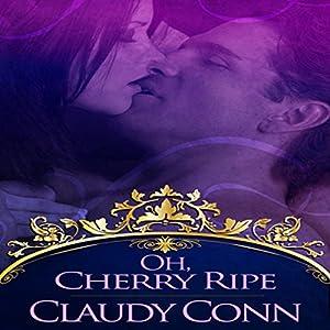 Oh, Cherry Ripe Audiobook