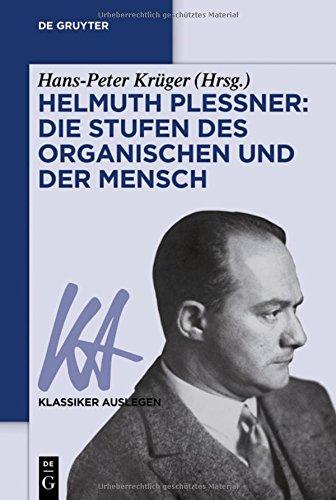 Helmuth Plessner: Die Stufen des Organischen und der Mensch (Klassiker Auslegen) (German Edition)