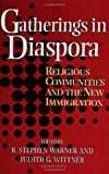 img - for Gatherings In Diaspora: Religious Communities and the New Immigration book / textbook / text book
