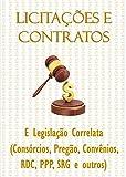 Licitações e Contratos: E Legislação Correlata