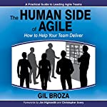 The Human Side of Agile: How to Help Your Team Deliver | Gil Broza
