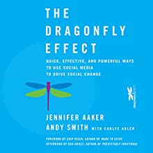 The Dragonfly Effect Audiobook by Jennifer Aaker, Andy Smith Narrated by Andy Smith