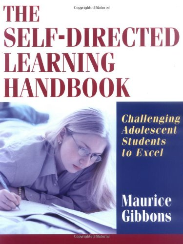 The Self-Directed Learning Handbook: Challenging Adolescent Students to Excel