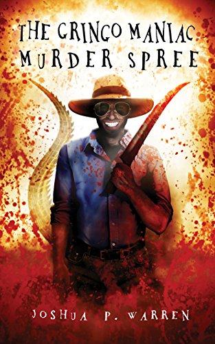 The Gringo Maniac Murder Spree ()